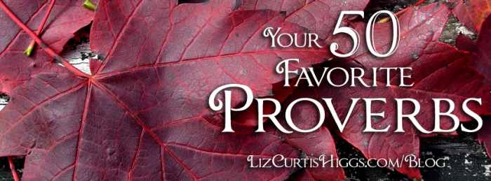 September 2014 Your 50 Favorite Proverbs | Liz Curtis Higgs