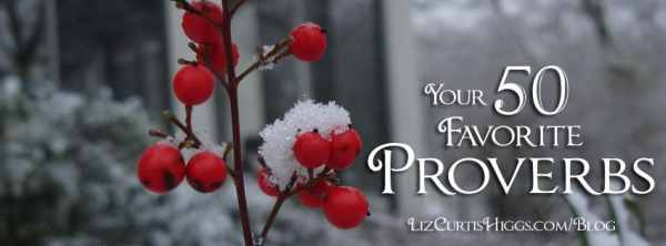 December 2014 Your 50 Favorite Proverbs | Liz Curtis Higgs